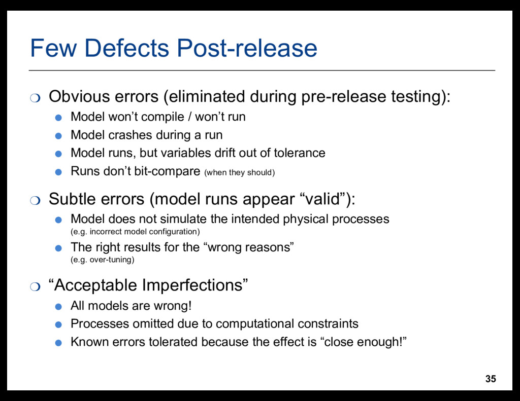 35 Few  Defects  Post-­release ❍ Obvious  error...