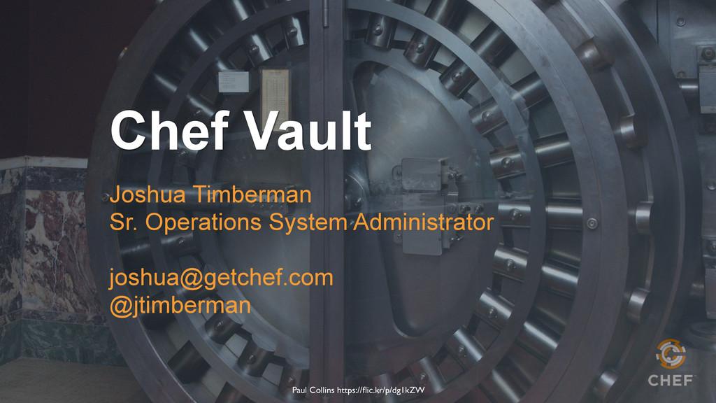 Chef Vault Paul Collins https://flic.kr/p/dg1kZW...