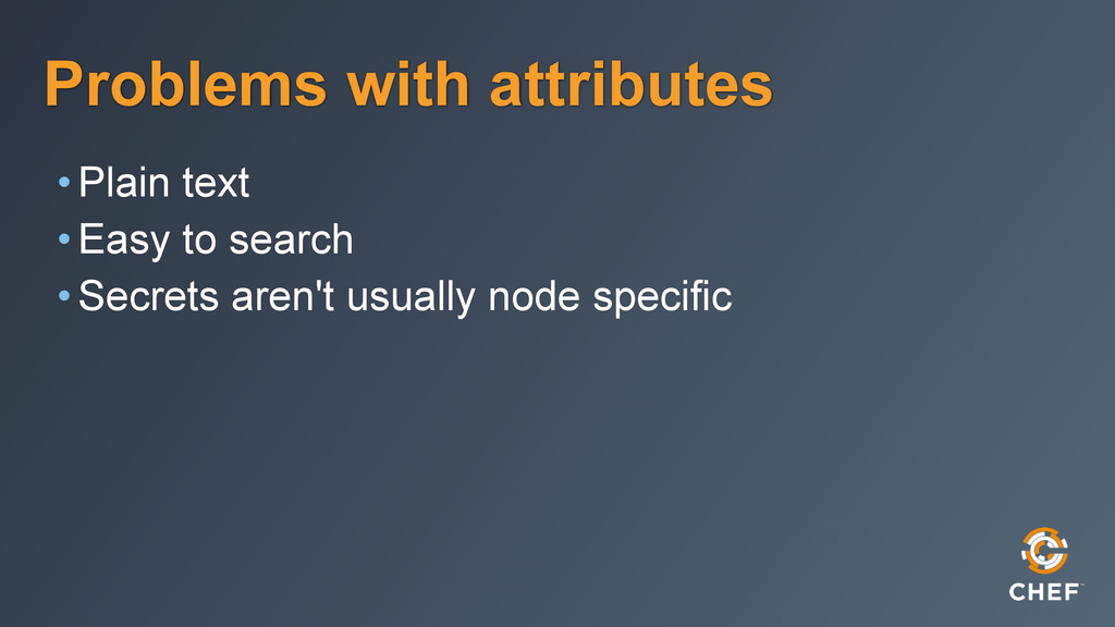 Problems with attributes •Plain text •Easy to s...