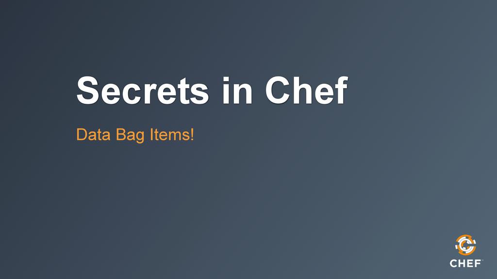 Secrets in Chef Data Bag Items!