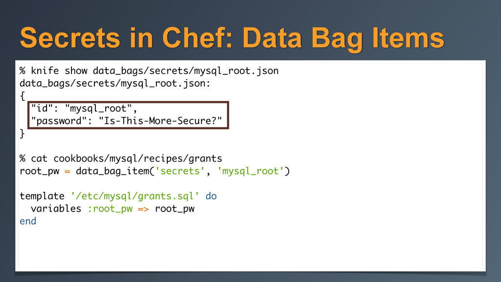 Secrets in Chef: Data Bag Items % knife show da...