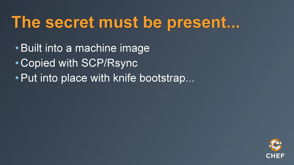 The secret must be present... •Built into a mac...