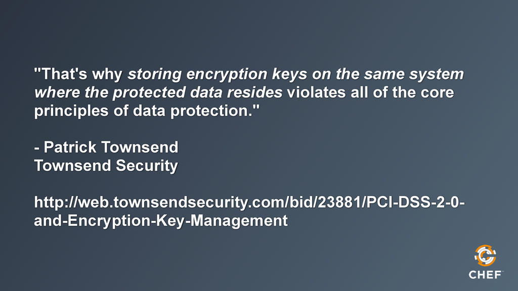 """""""That's why storing encryption keys on the same..."""