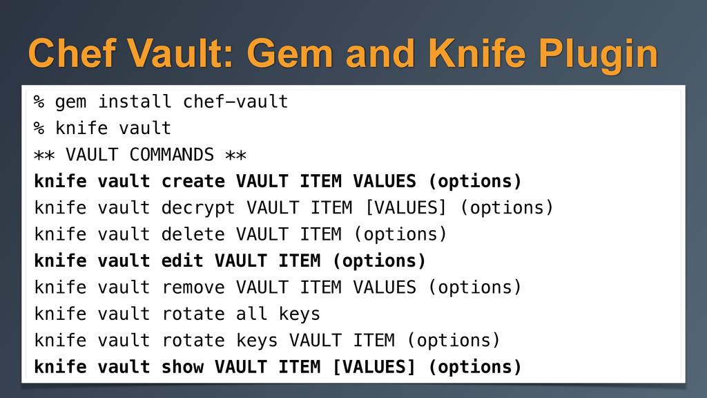 Chef Vault: Gem and Knife Plugin % gem install ...