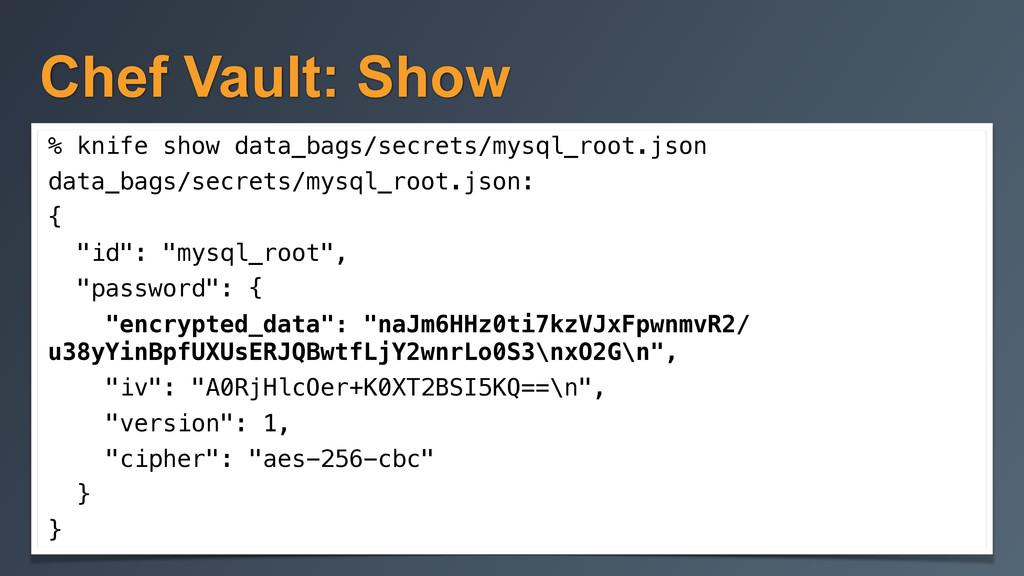Chef Vault: Show % knife show data_bags/secrets...