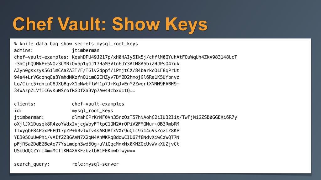 Chef Vault: Show Keys % knife data bag show sec...