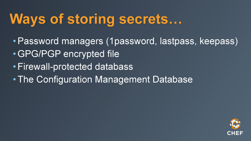Ways of storing secrets… •Password managers (1p...