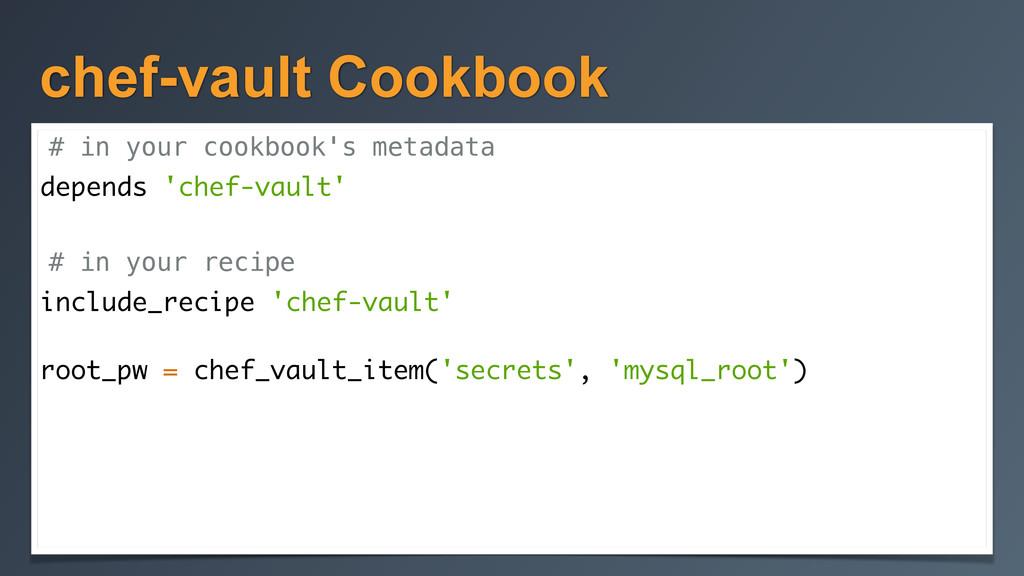 chef-vault Cookbook # in your cookbook's metada...