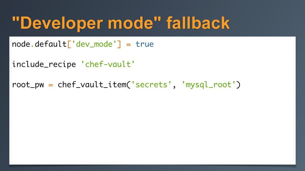 """""""Developer mode"""" fallback node.default['dev_mod..."""