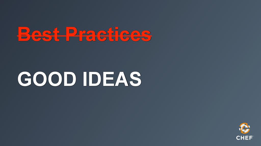 Best Practices GOOD IDEAS