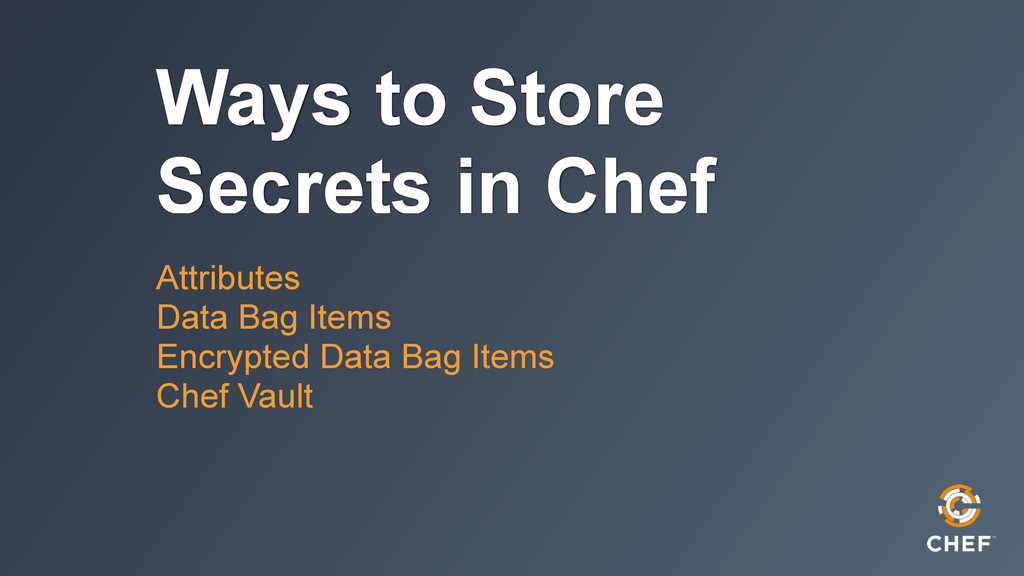 Ways to Store Secrets in Chef Attributes Data B...