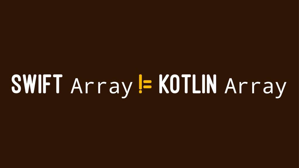 SWIFT Array != KOTLIN Array