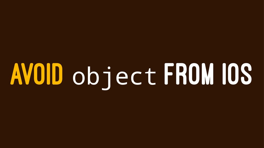 AVOID object FROM IOS