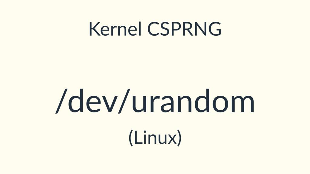 Kernel CSPRNG /dev/urandom (Linux)