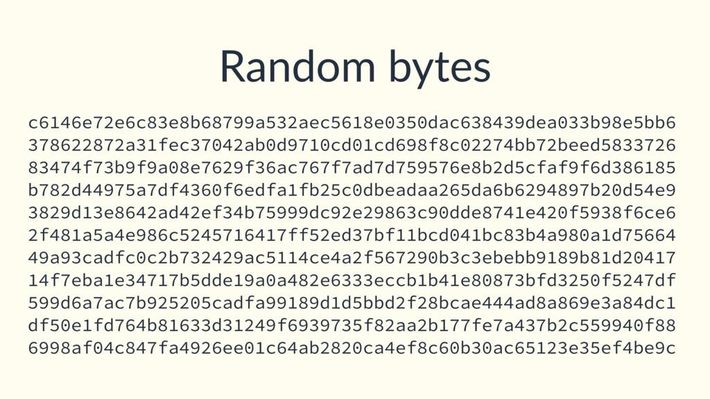 Random bytes c6146e72e6c83e8b68799a532aec5618e0...