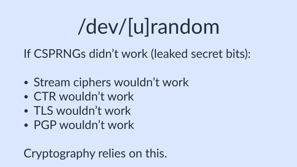 /dev/[u]random If CSPRNGs didn't work (leaked s...