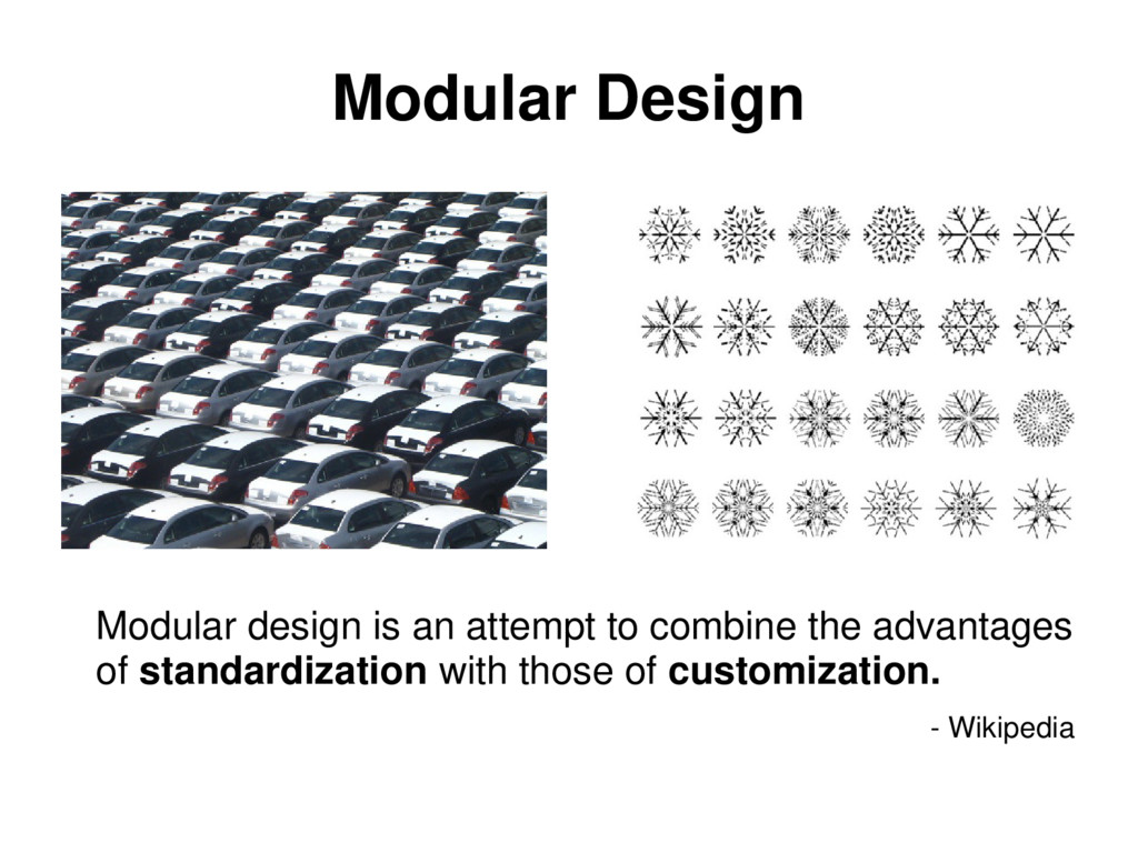 Modular design is an attempt to combine the adv...