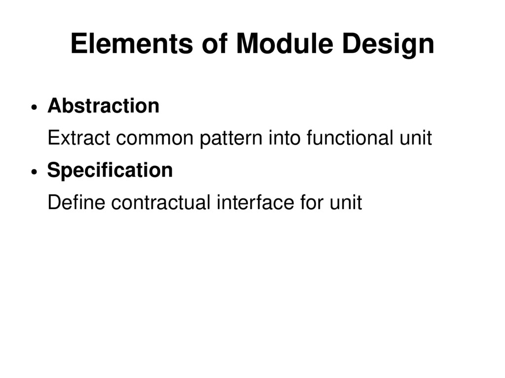 Elements of Module Design ● Abstraction Extract...