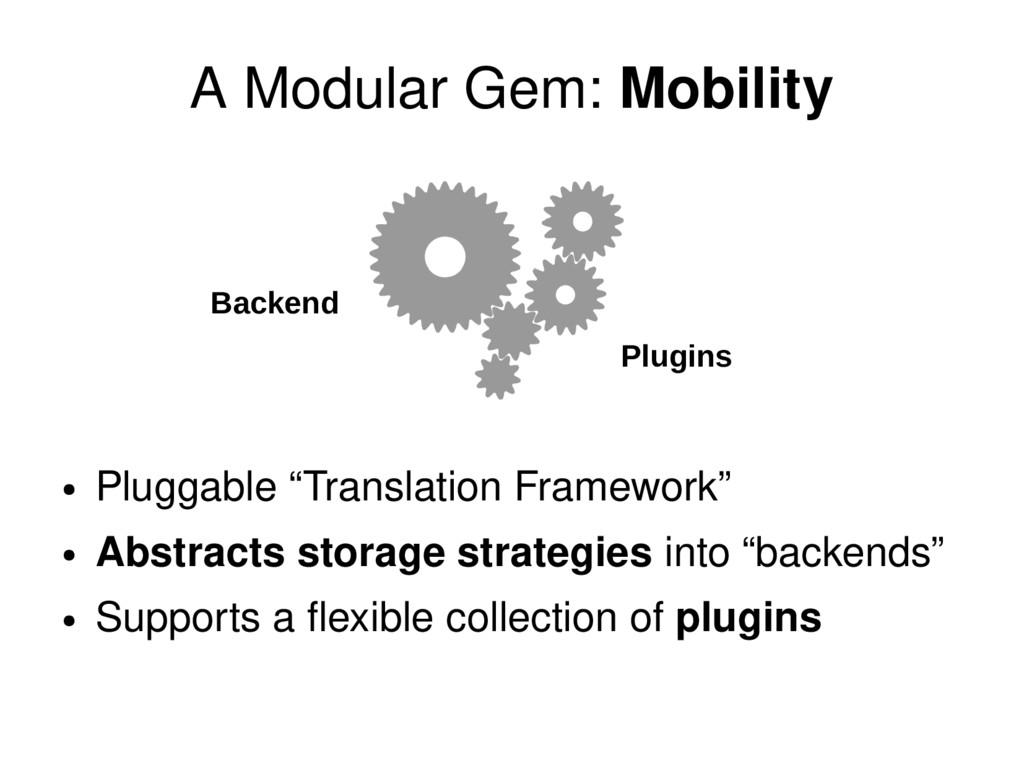 "A Modular Gem: Mobility ● Pluggable ""Translatio..."