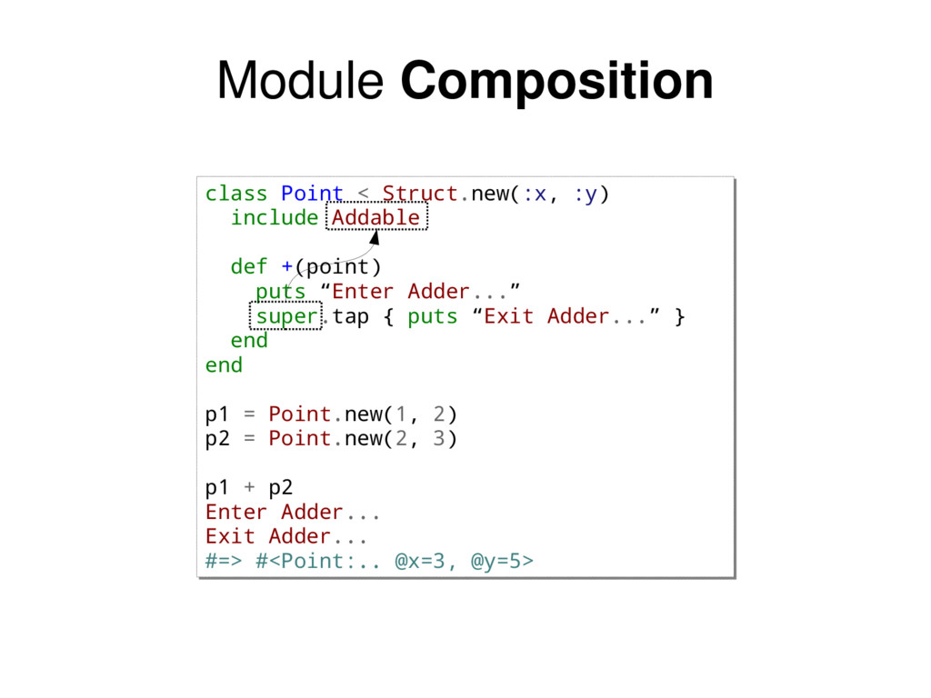 class Point < Struct.new(:x, :y) include Addabl...