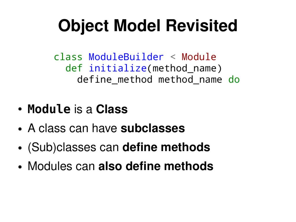 class ModuleBuilder < Module def initialize(met...