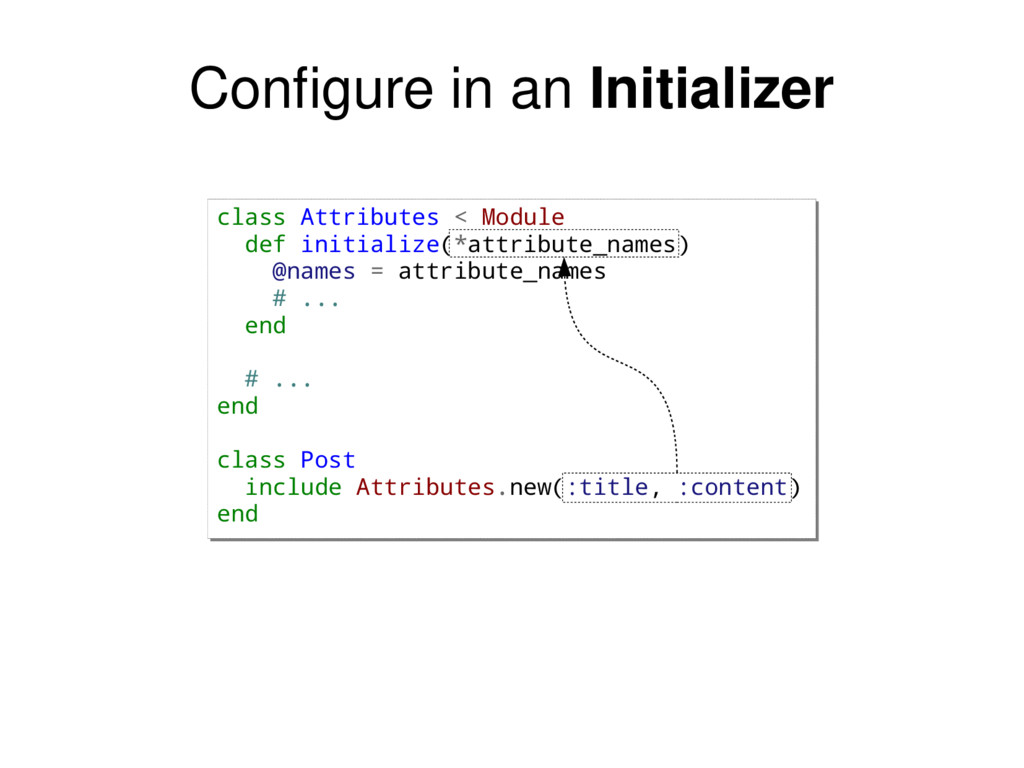 Configure in an Initializer class Attributes < ...