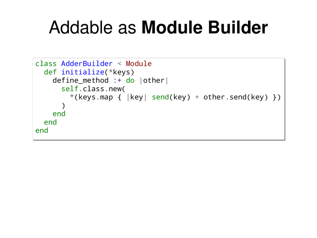 class AdderBuilder < Module def initialize(*key...