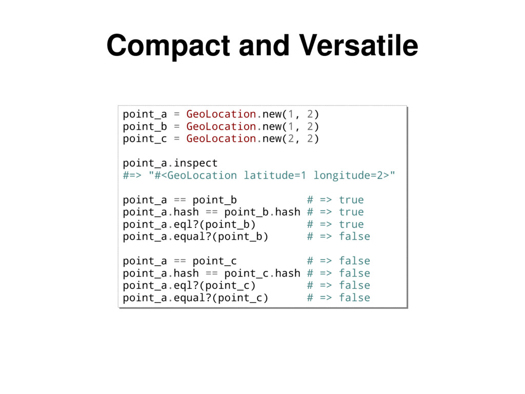 Compact and Versatile point_a = GeoLocation.new...