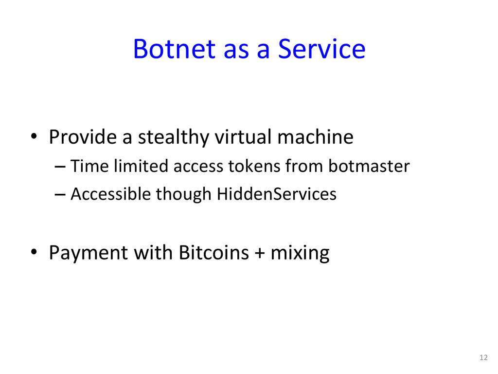 Botnet as a Service  • Provide ...