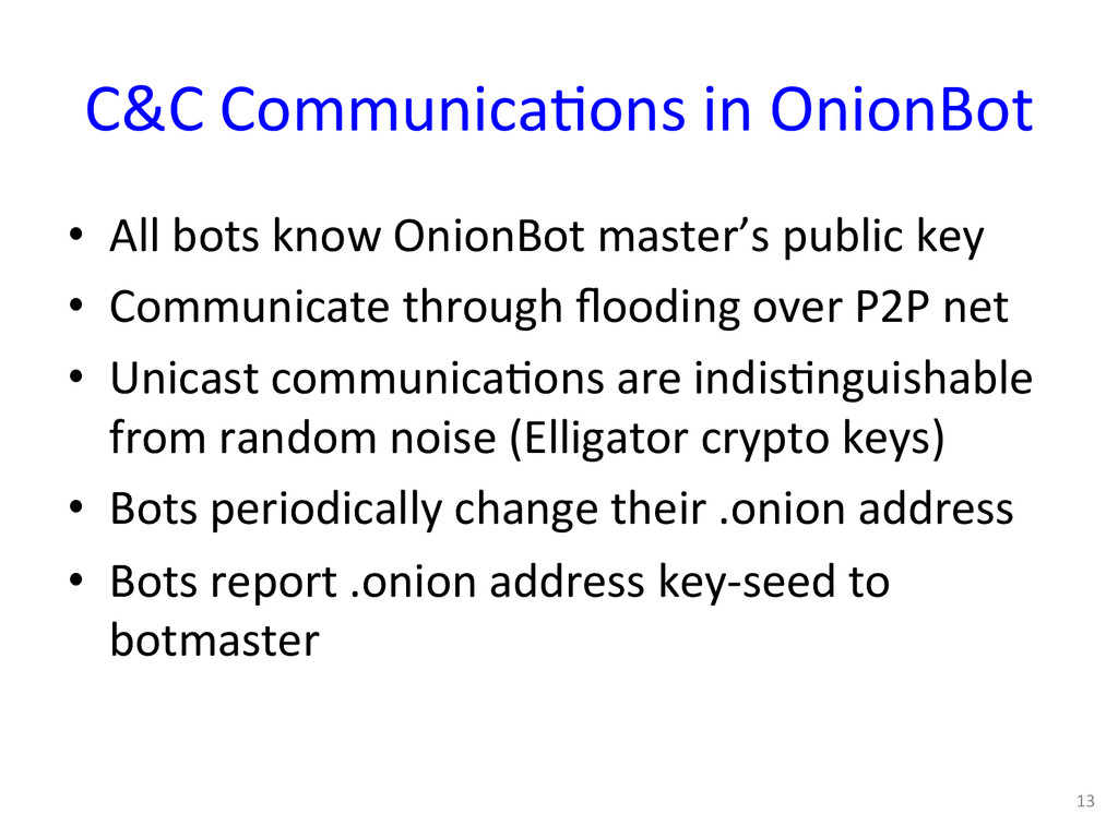 C&C Communica0ons in OnionBot  • A...
