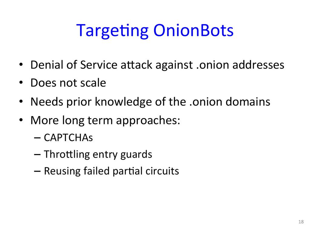 Targe0ng OnionBots  • Denial of Se...