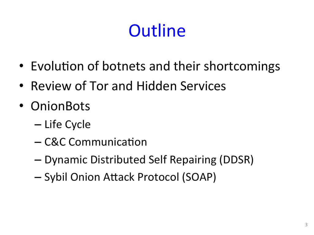 Outline  • Evolu0on of botnets and...