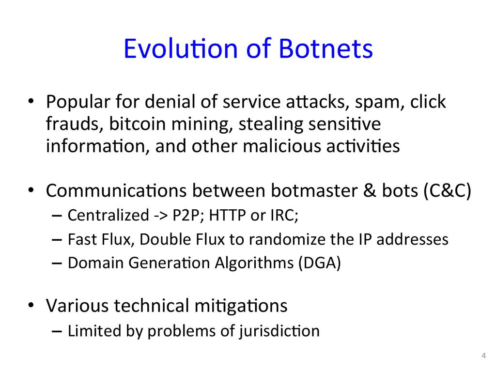 Evolu0on of Botnets  • Popular for...