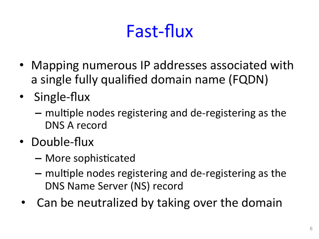 Fast-‐flux  • Mapping numerous IP ...