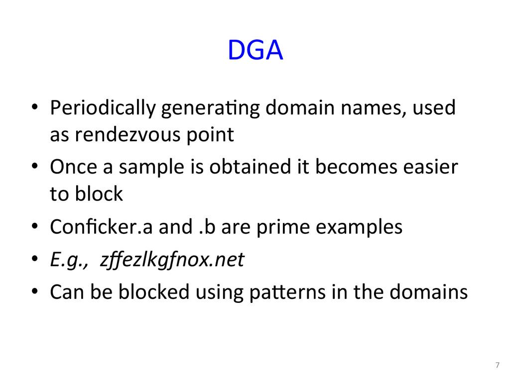 DGA  • Periodically genera0ng domain...