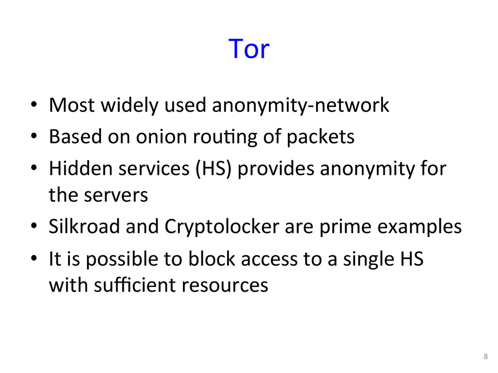 Tor  • Most widely used anonymity-...