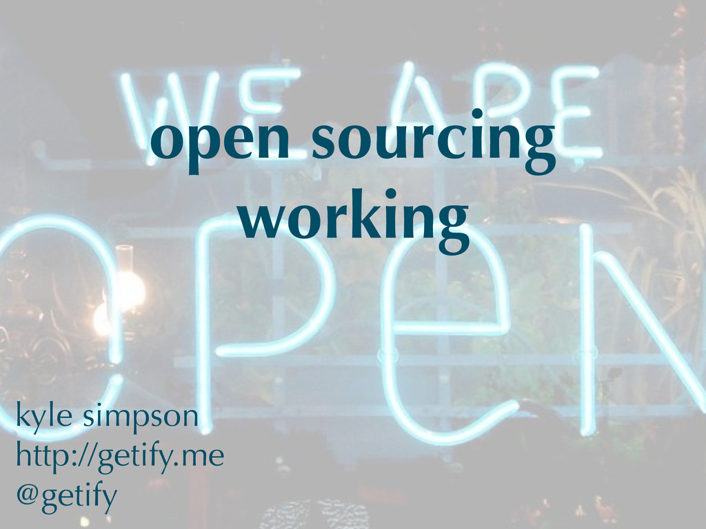 open sourcing working kyle simpson http://getif...