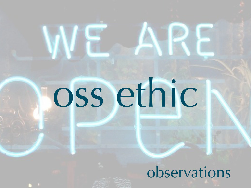 oss ethic observations