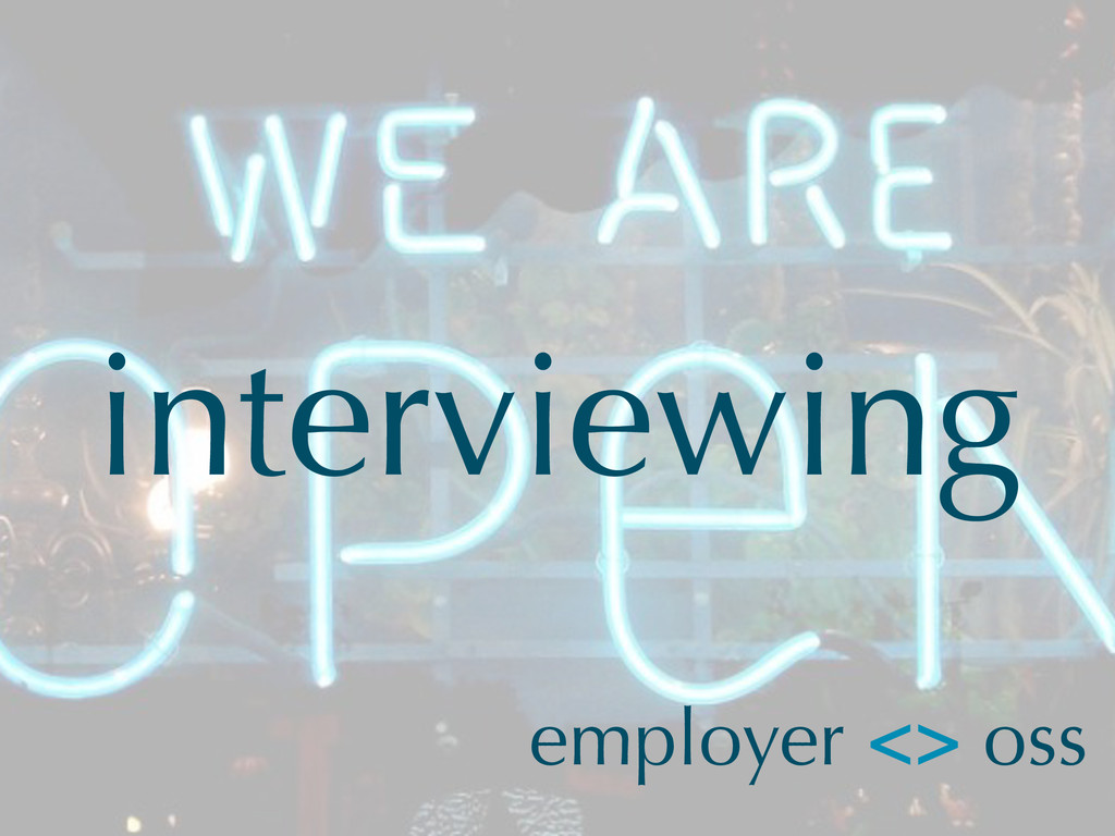 interviewing employer <> oss