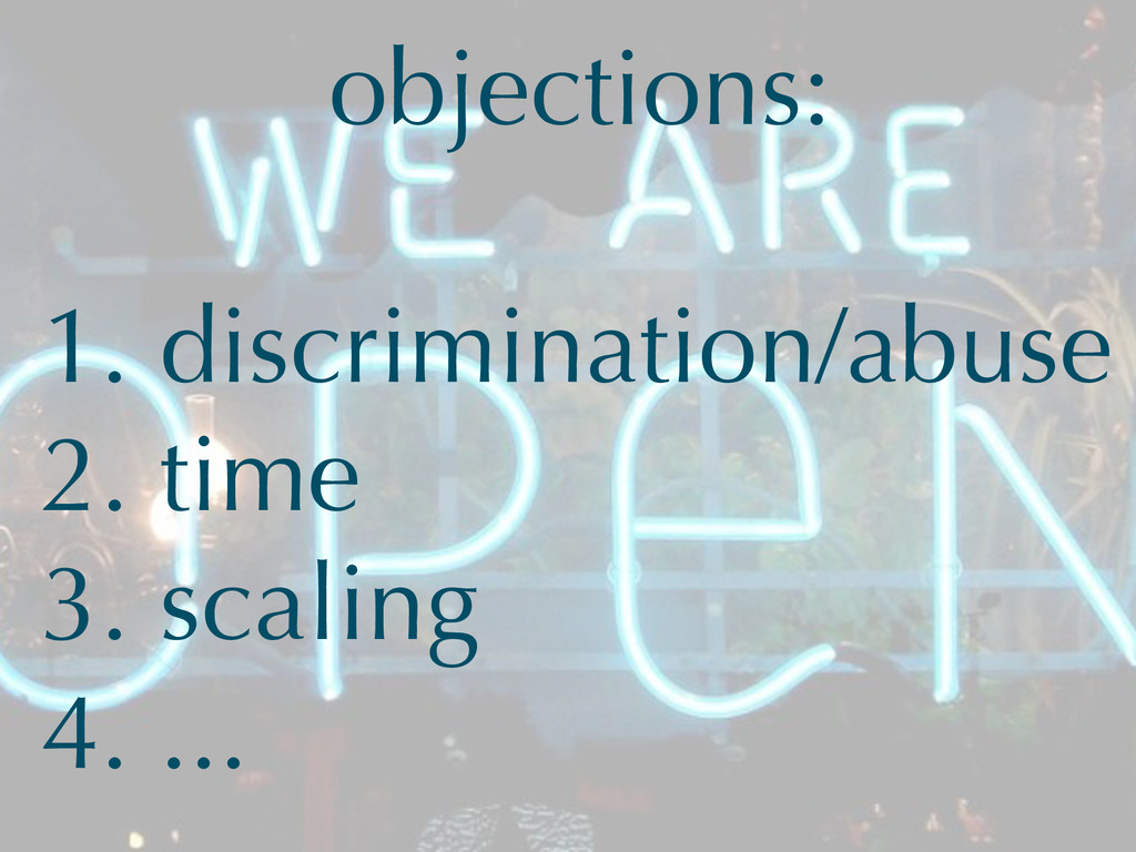 objections: 1. discrimination/abuse 2. time 3. ...
