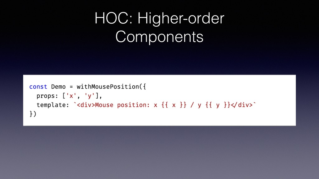HOC: Higher-order Components