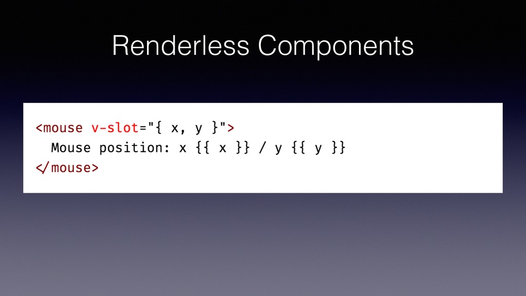 Renderless Components