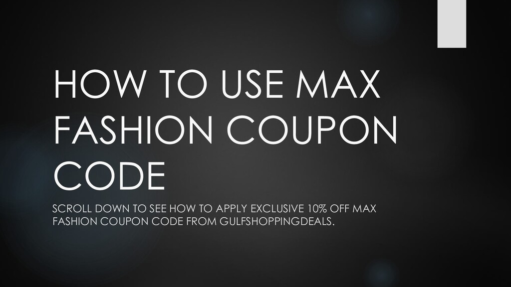 HOW TO USE MAX FASHION COUPON CODE SCROLL DOWN ...