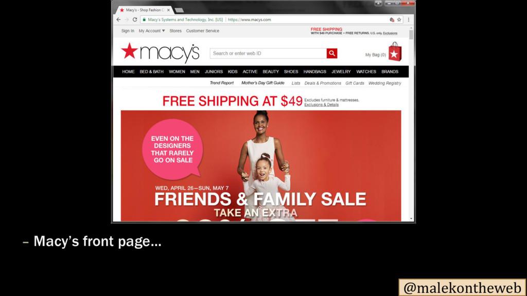 @malekontheweb – Macy's front page…