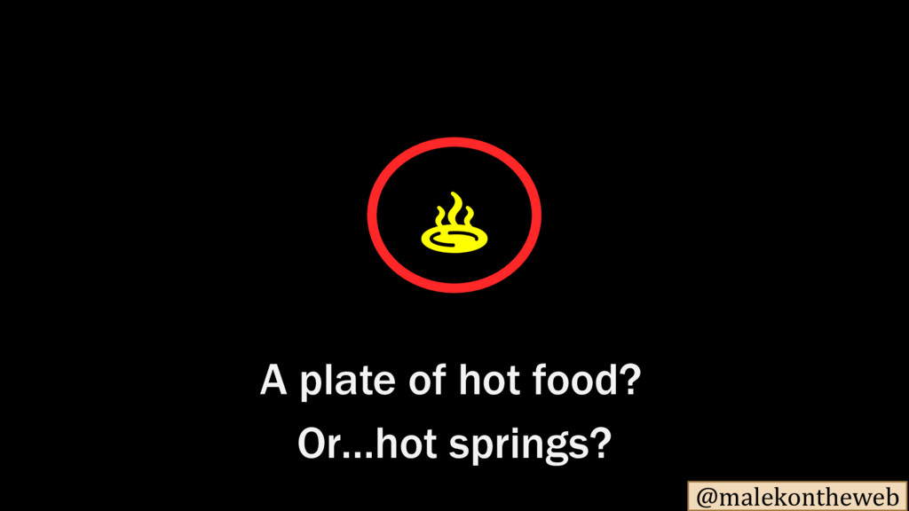 @malekontheweb ♨️ A plate of hot food? Or…hot s...