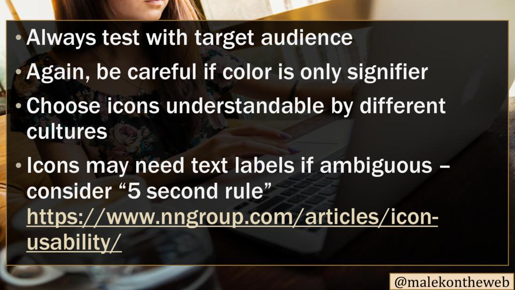 @malekontheweb • Always test with target audien...