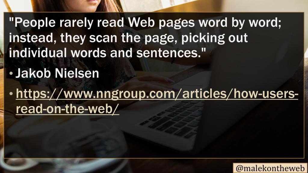 "@malekontheweb ""People rarely read Web pages wo..."