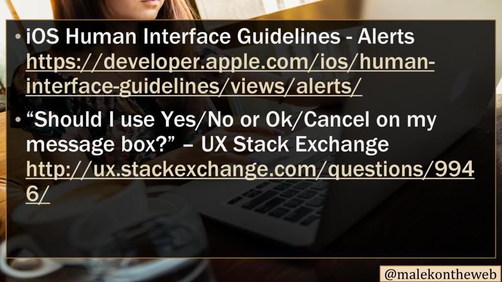 @malekontheweb iOS Human Interface Guidelines •...
