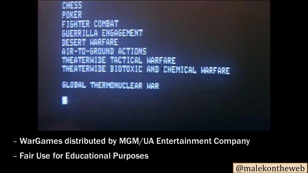 @malekontheweb – WarGames distributed by MGM/UA...
