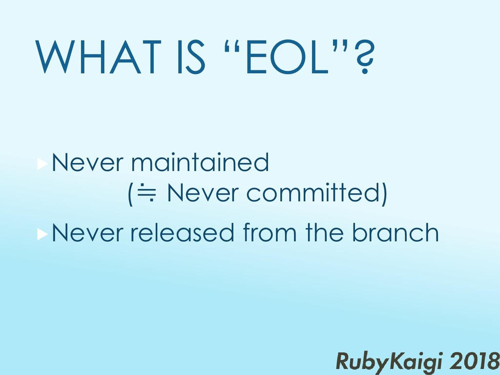 "WHAT IS ""EOL""? Never maintained (≒ Never commi..."